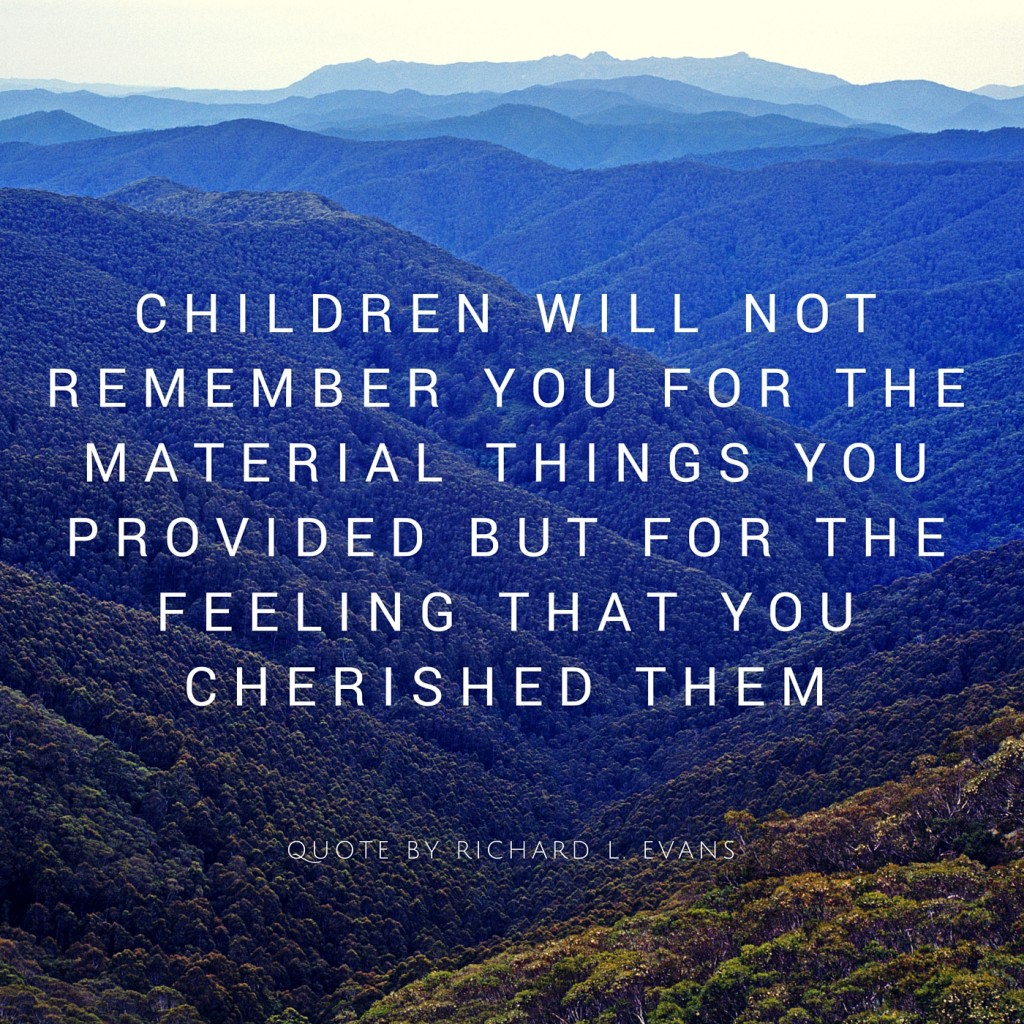 Quote by Richard L Evans on how children remembers the way their parents make them feel cherished