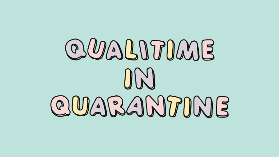 Qualitime in Quarantine activities designed specifically for dads and kids in COVID-19